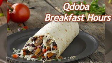 Qdoba Breakfast Hours