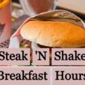 Steak n shake breakfast hours