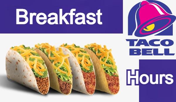 Taco Bell Breakfast Hours