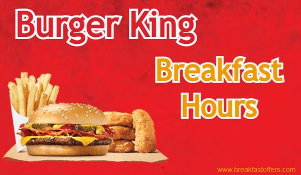 Burger King Breakfast Hours