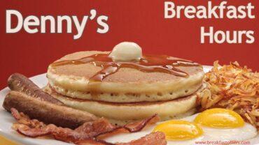 Dennys Breakfast Hours