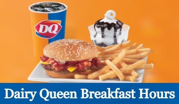 Dairy Queen Breakfast Hours